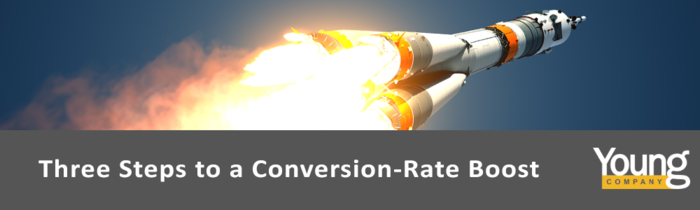 Three Steps to a Conversion-Rate Boost
