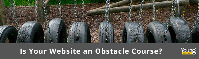 Is Your Website an Obstacle Course?