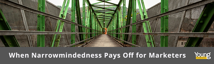 When Narrowmindedness Pays Off for Marketers