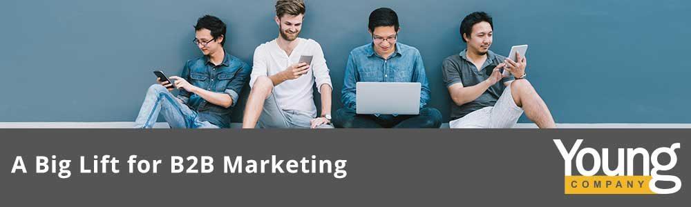 A Big Lift for B2B Marketing