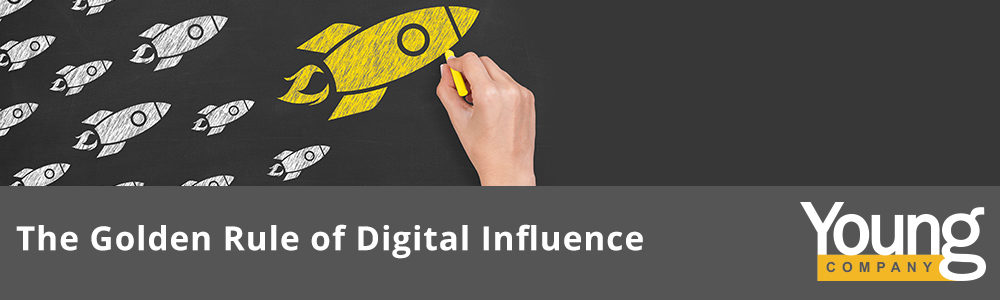 The Golden Rule of Digital Influence