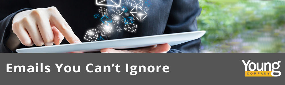 Emails You Can't Ignore
