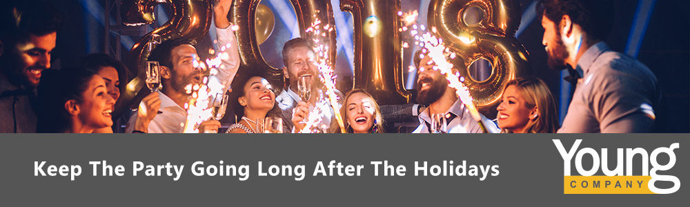 Keep the Party Going Long After the Holidays