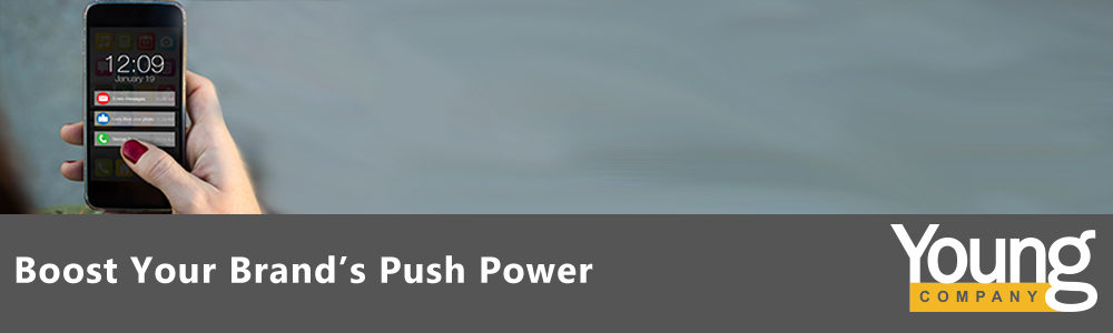 Boost Your Brand's Push Power