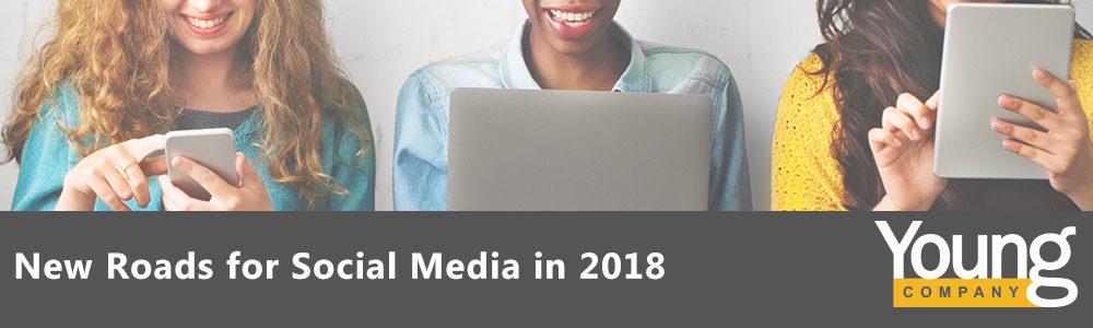 New Roads for Social Media in 2018