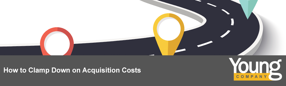 How to Clamp Down on Acquisition Costs