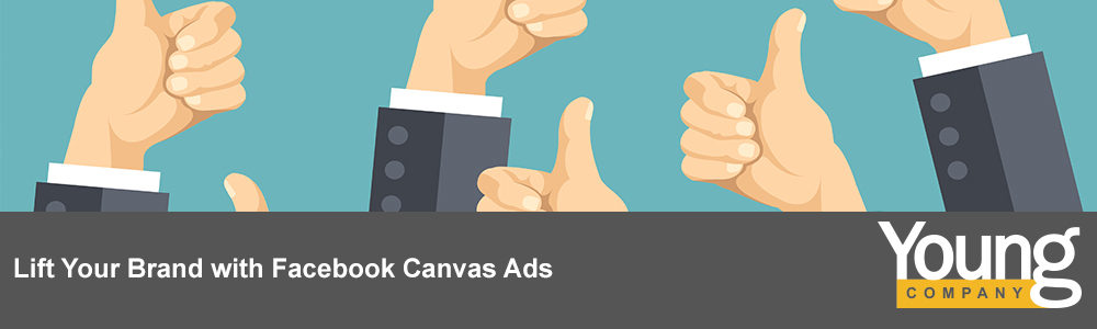 Lift Your Brand with Facebook Canvas Ads
