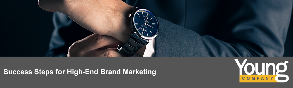Success Steps for High-End Brand Marketing