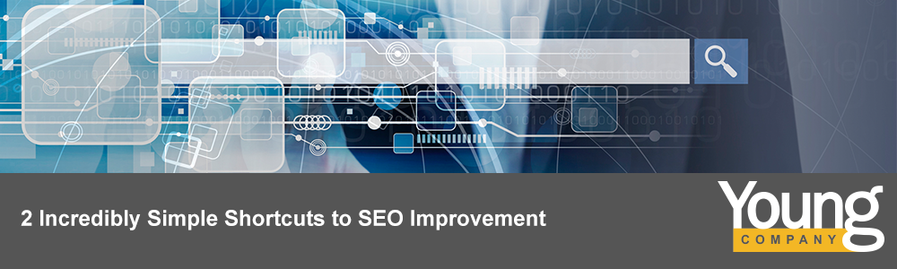 2 Incredibly Simple Shortcuts to SEO Improvement